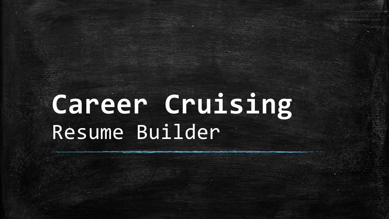 1 career cruising resume builder