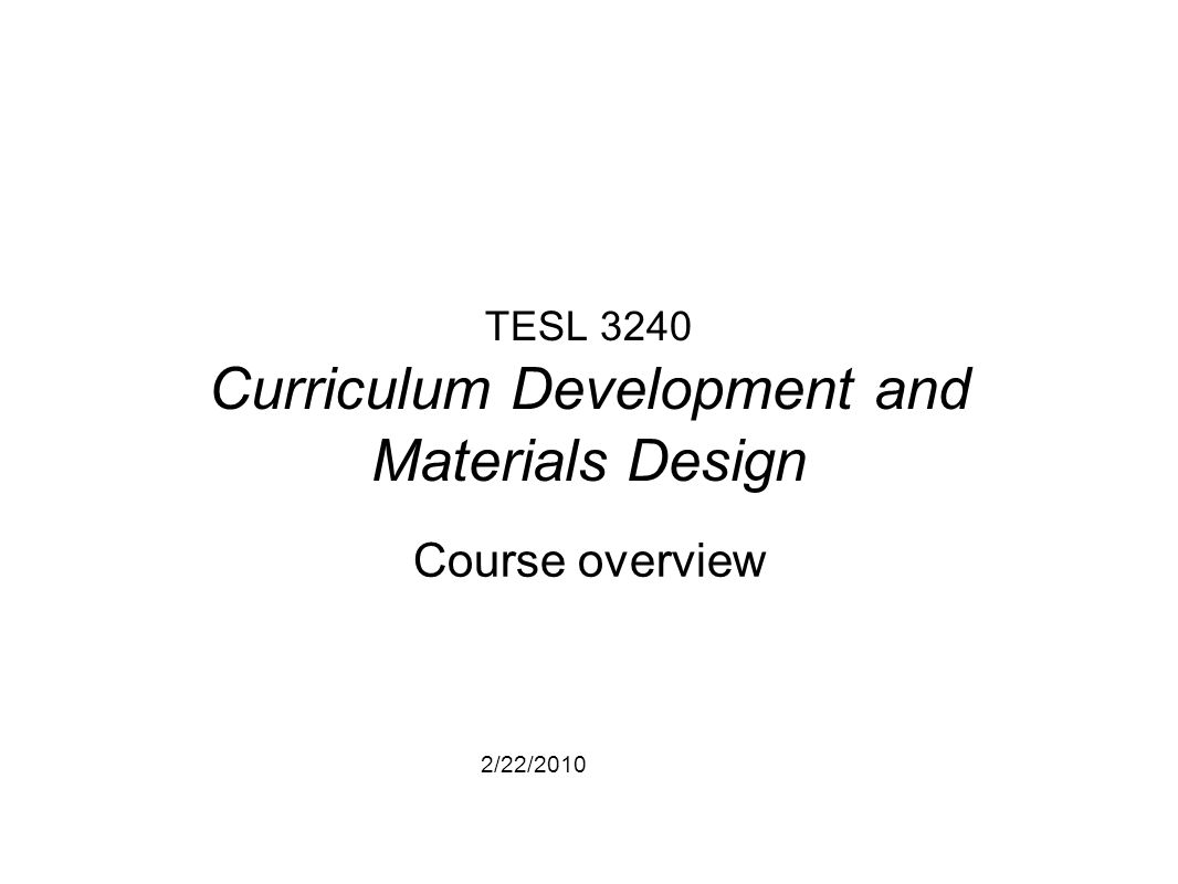 2222010 tesl 3240 curriculum development and materials design 1 2222010 tesl 3240 curriculum development and materials design course overview 1betcityfo Gallery