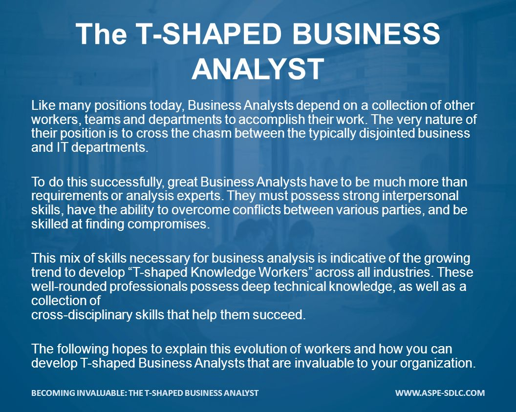 becoming invaluable the t shaped business analyst becoming 3 the