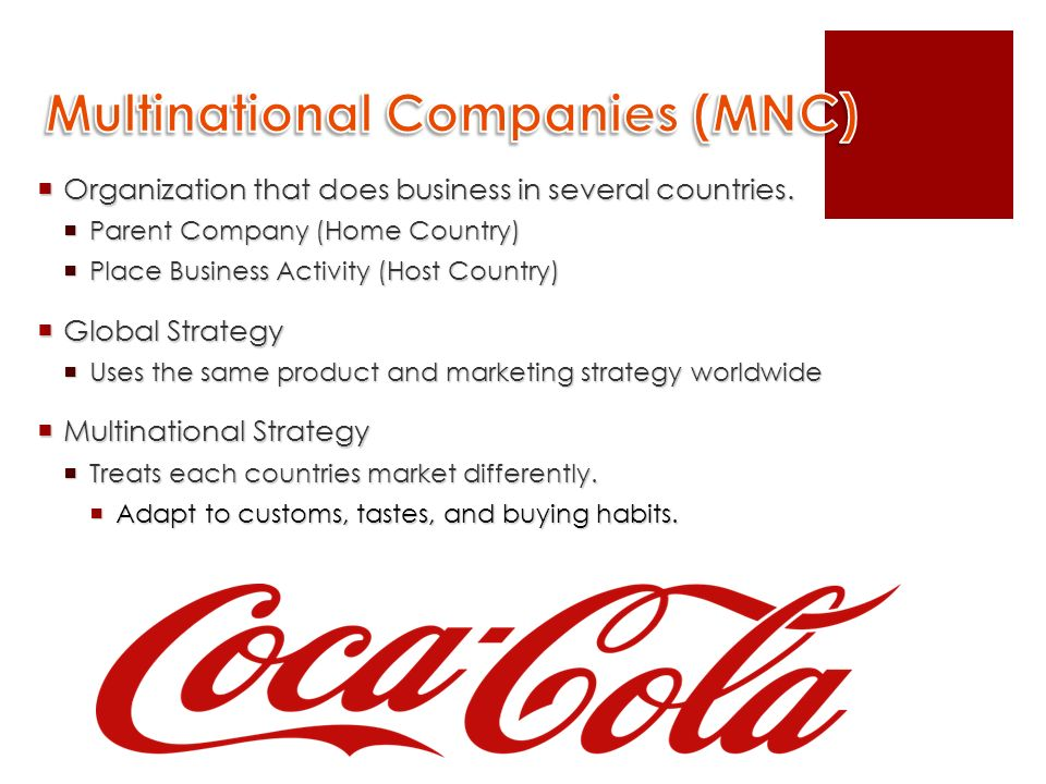  Organization that does business in several countries.
