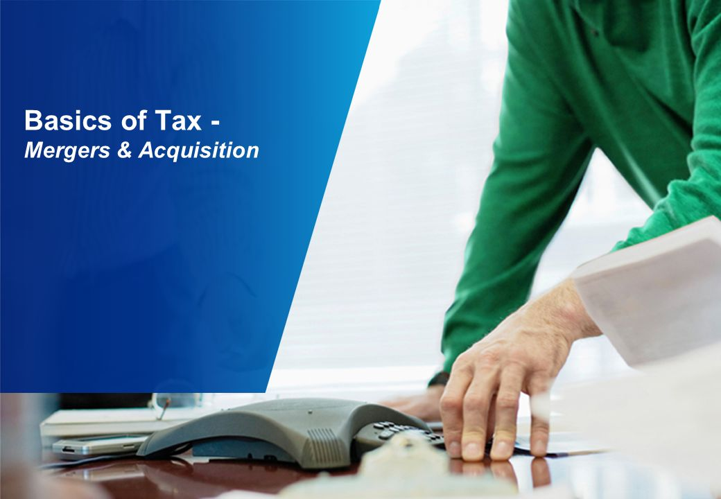 Basics of Tax - Mergers & Acquisition