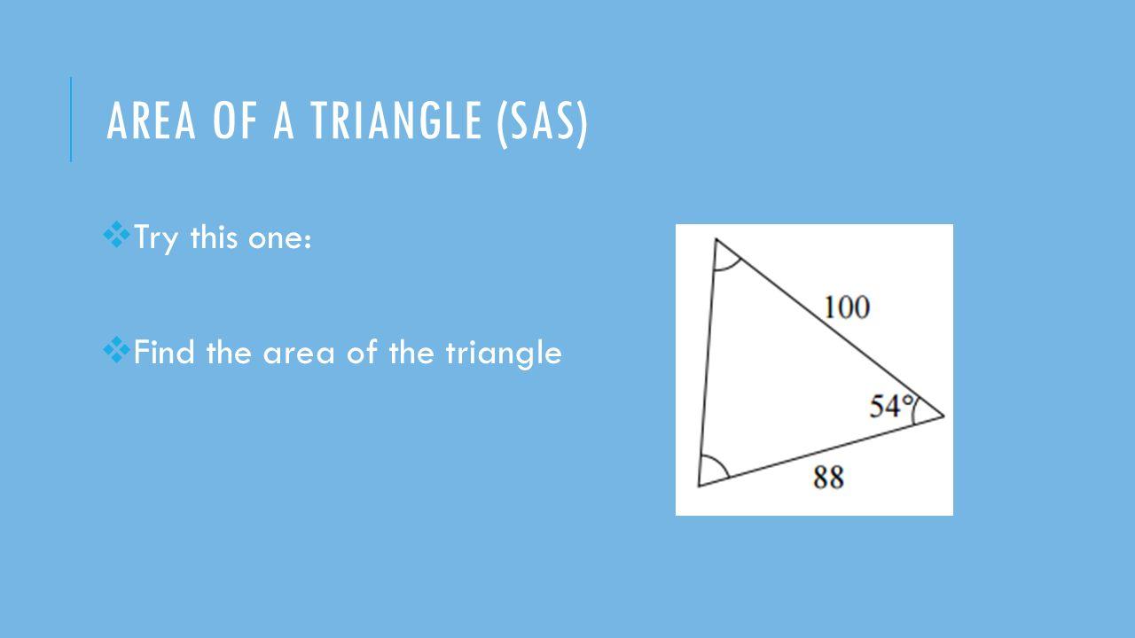 21 ρ� Try This One: ρ� Find The Area Of The Triangle Unit 5: