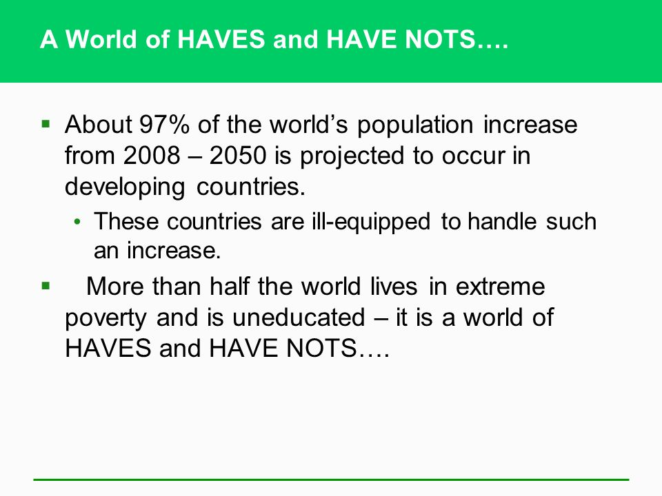 A World of HAVES and HAVE NOTS….
