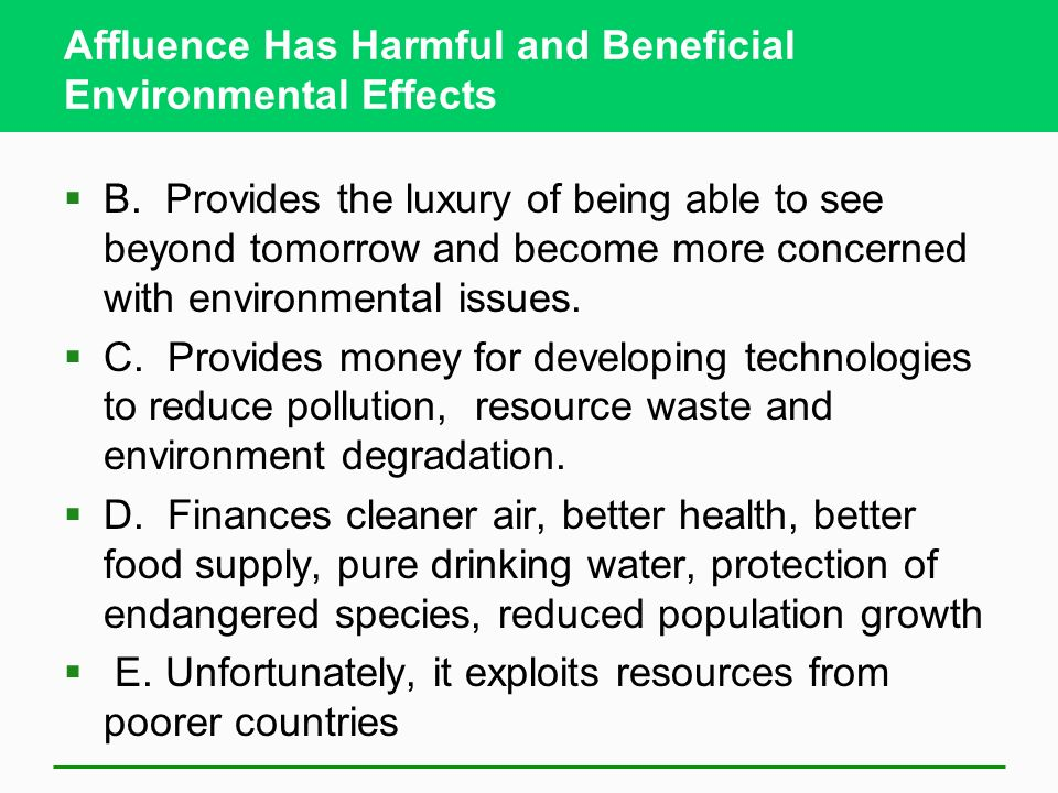 Affluence Has Harmful and Beneficial Environmental Effects  B.