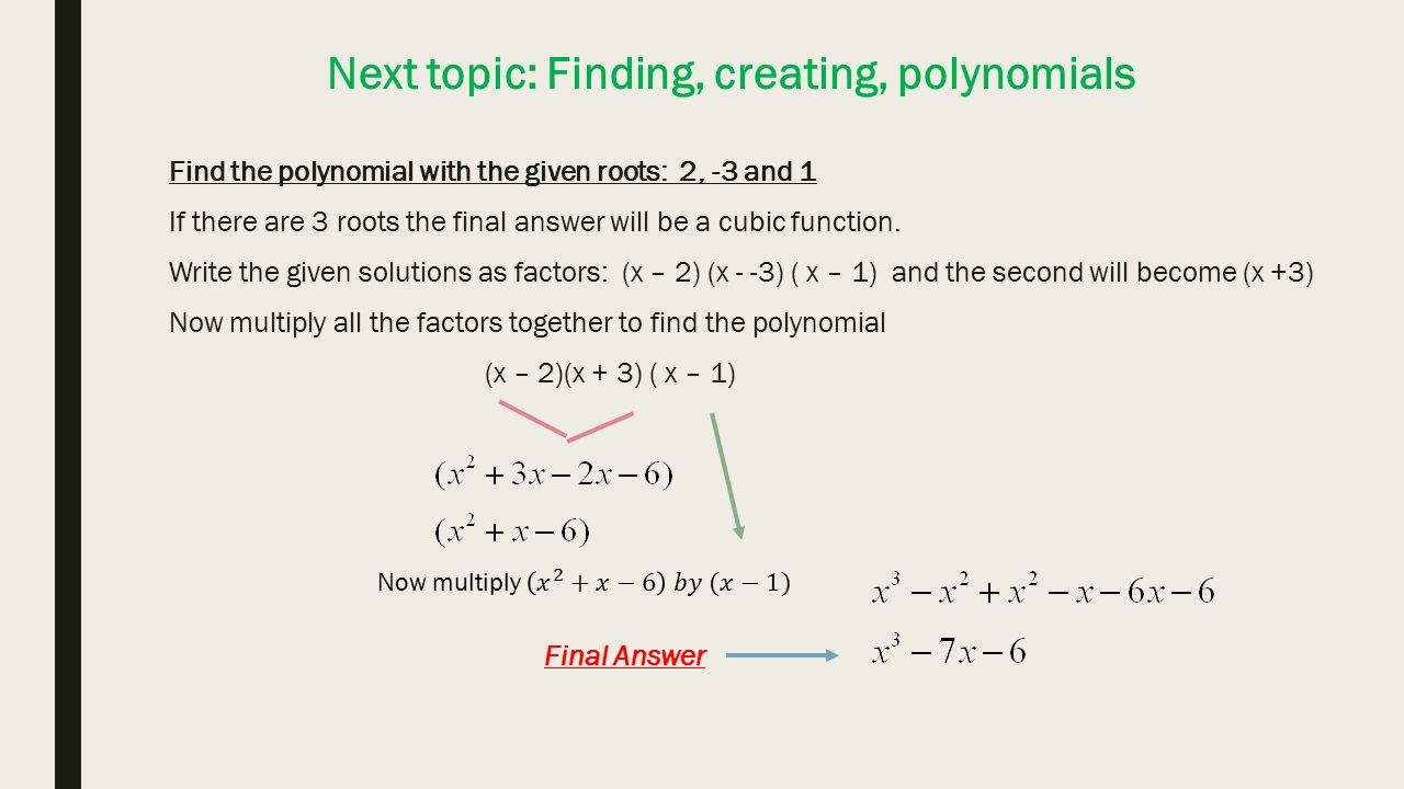 Graphing polynomial functions you should probably write this down next topic finding creating polynomials find the polynomial with the given roots falaconquin