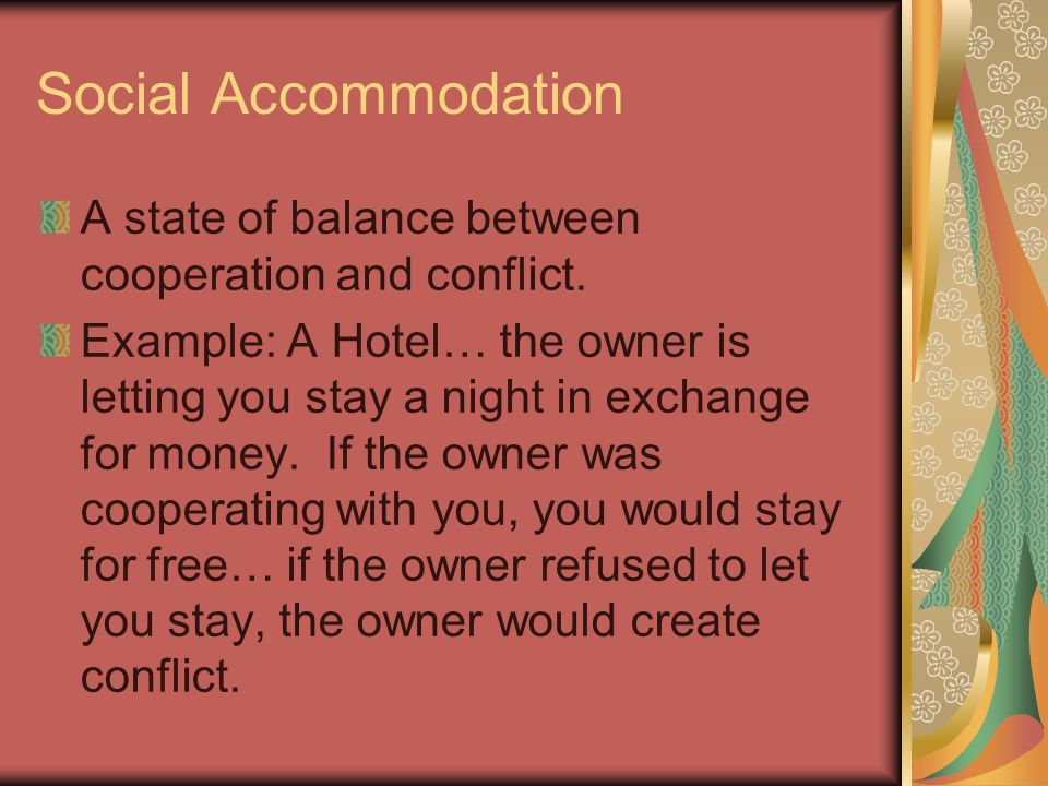 Social Accommodation A state of balance between cooperation and conflict.
