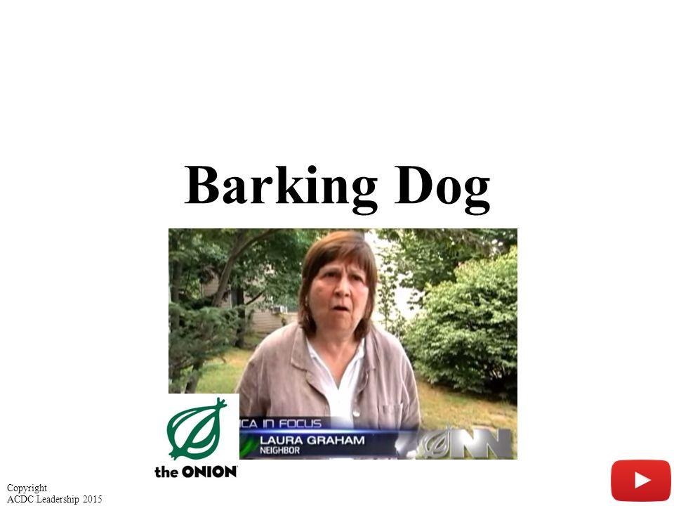Barking Dog 7 Copyright ACDC Leadership 2015