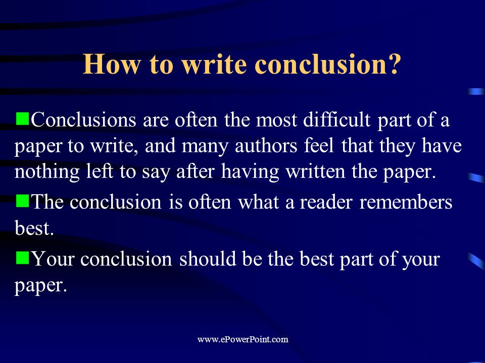 how to write the conclusion of a research paper The conclusion of an essay may be the most important element of the essay an essay may have an enticing introduction that draws in the reader, contain fascinating facts and persuasive details.
