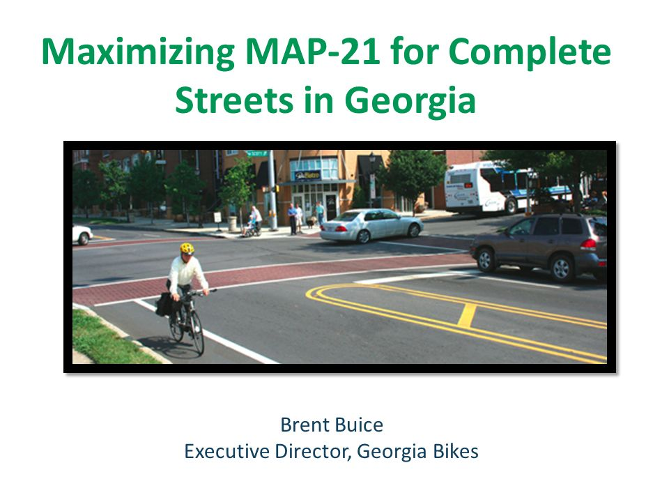 Maximizing MAP For Complete Streets In Georgia Brent Buice - Georgia map 21