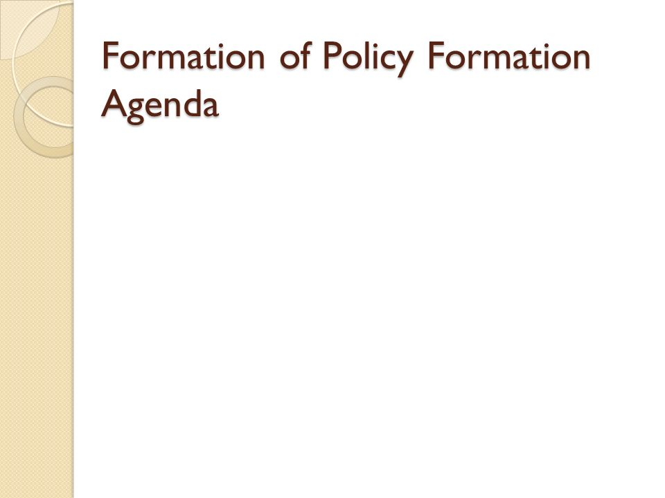 Formation of Policy Formation Agenda