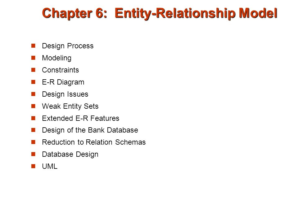 Chapter 6 entity relationship model design process modeling 2 design process modeling constraints e r diagram design issues weak entity sets extended e r features design of the bank database reduction to relation ccuart Choice Image