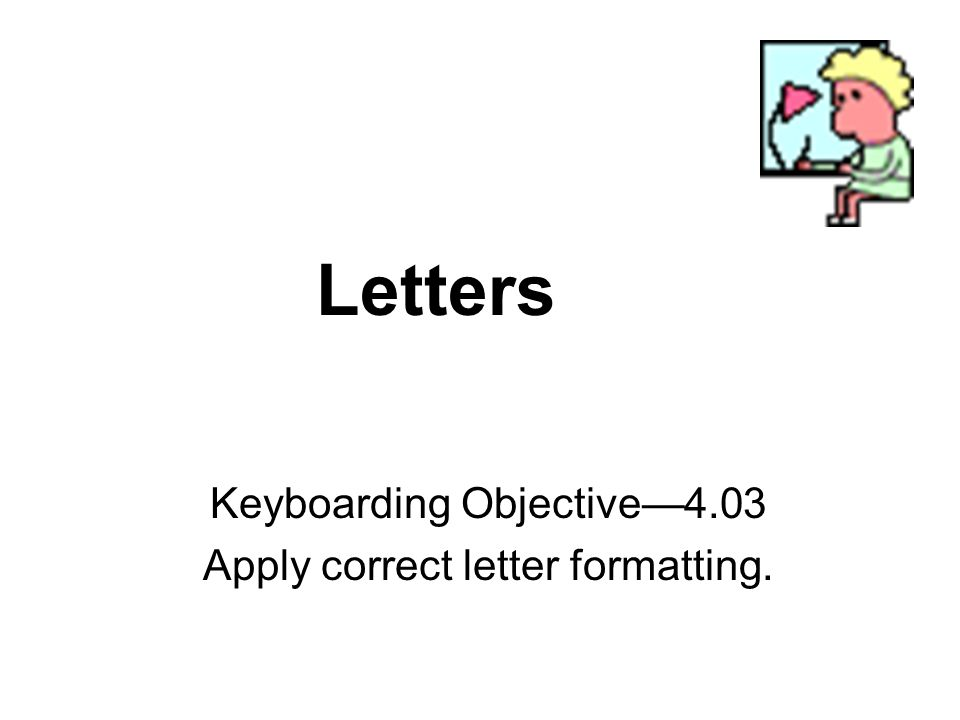 Letters keyboarding objective403 apply correct letter formatting 1 letters keyboarding objective403 apply correct letter formatting thecheapjerseys Image collections
