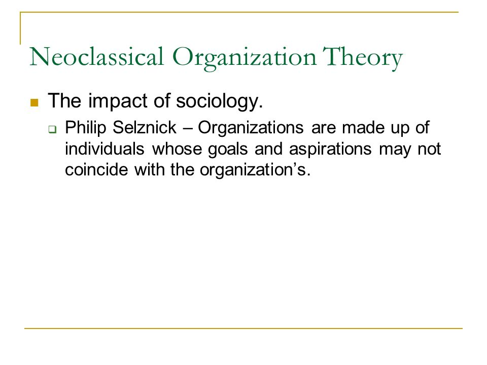 Neoclassical Organization Theory The impact of sociology.