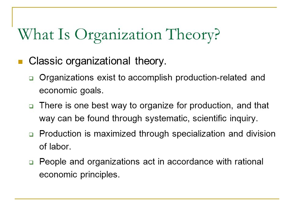 What Is Organization Theory. Classic organizational theory.