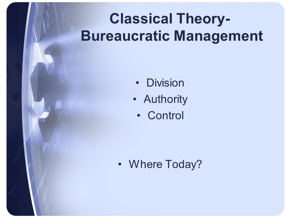 mba bureaucratic management Bureaucratic control they are appropriate in many management situations the major drawbacks of bureaucratic controls relate to their cost.