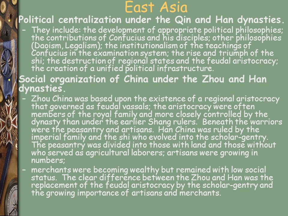 East Asia s Political centralization under the Qin and Han dynasties.