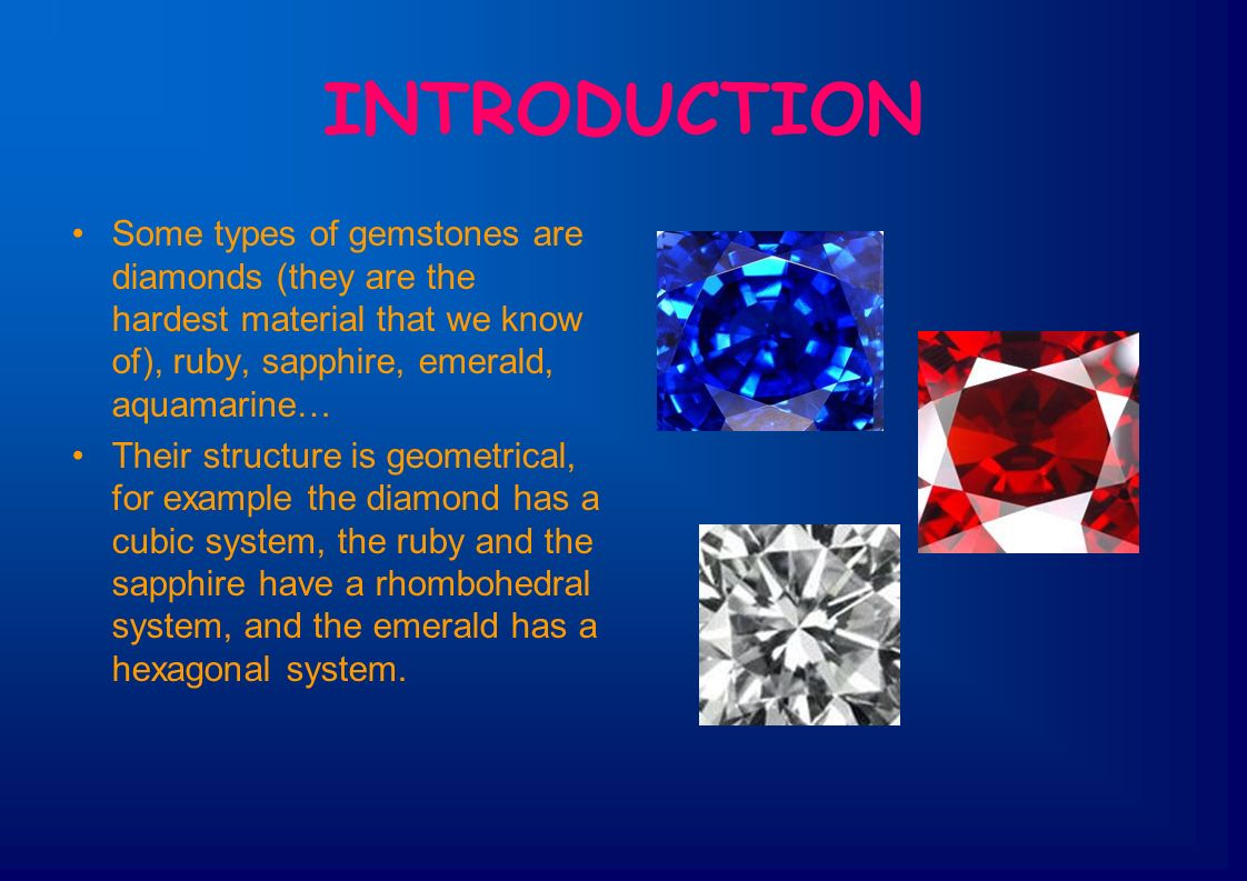INTRODUCTION Some types of gemstones are diamonds (they are the ...