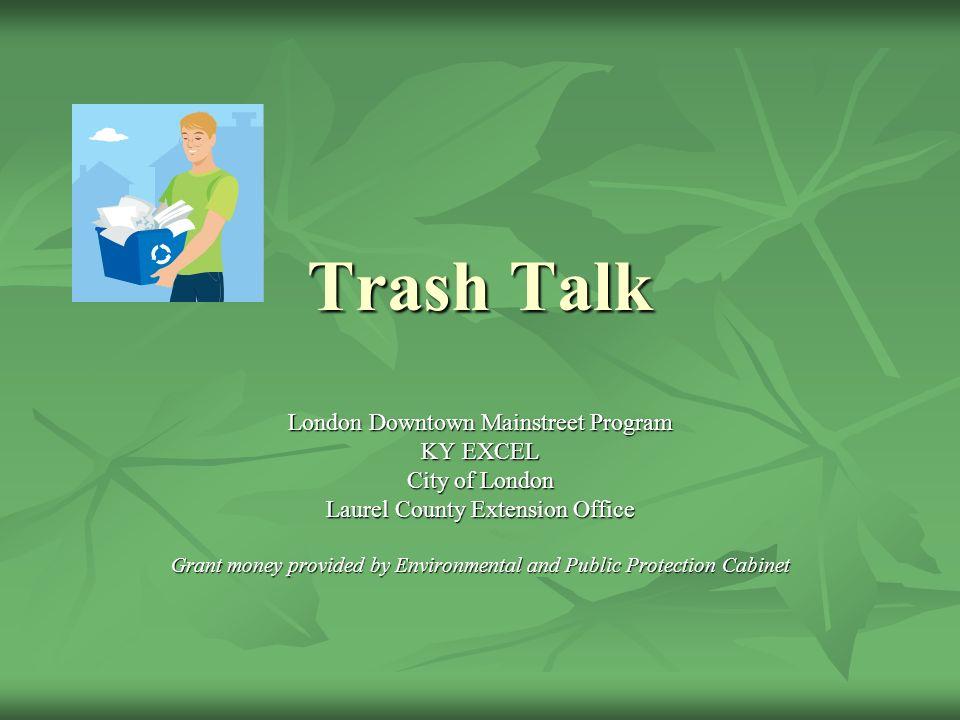 Trash Talk London Downtown Mainstreet Program KY EXCEL City of ...