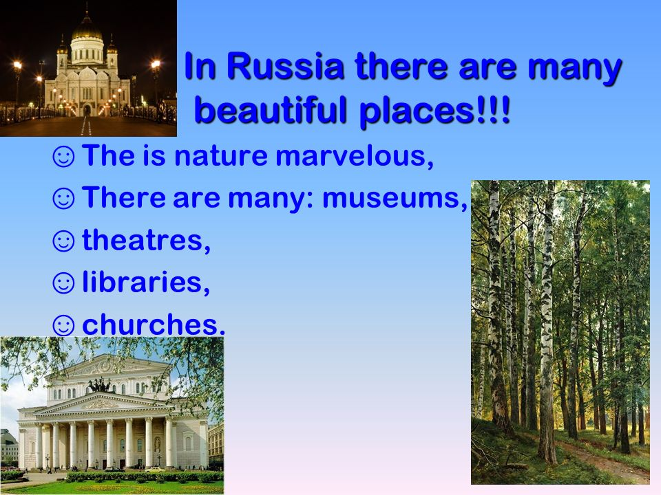 In Russia there are many beautiful places!!.