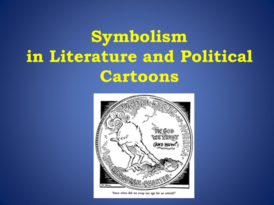symbolism in literature and political cartoons symbolism allows  1 symbolism in literature