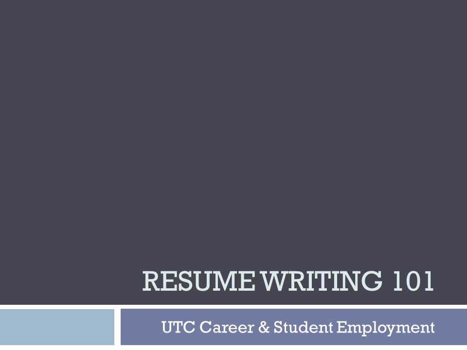 1 RESUME WRITING 101 UTC Career U0026 Student Employment