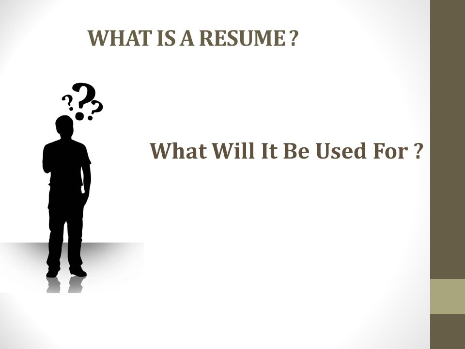 what is a resume what will it be used for a resume is a brief