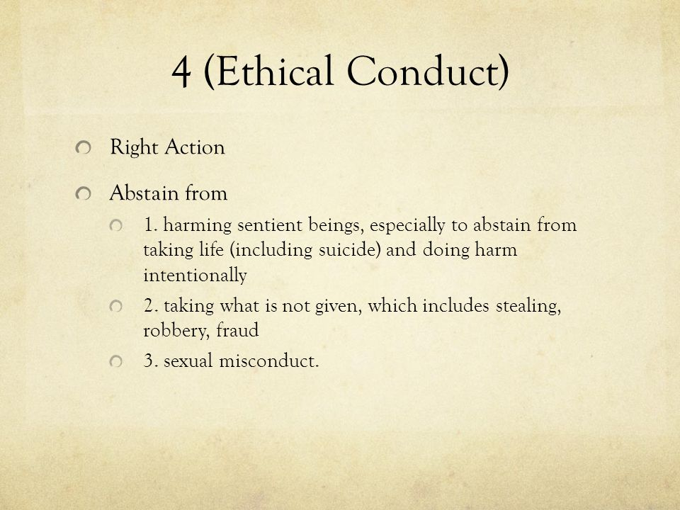 4 (Ethical Conduct) Right Action Abstain from 1.