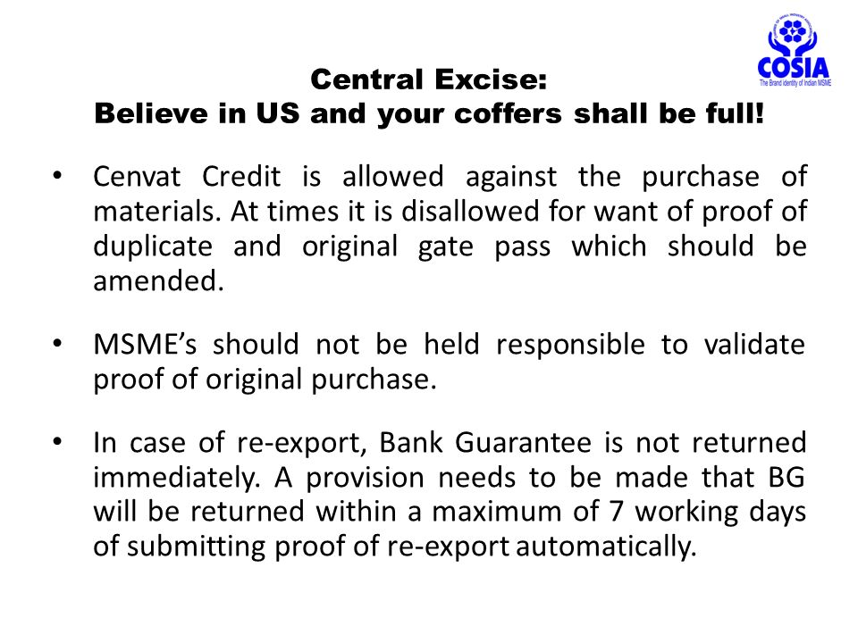 Central Excise: Believe in US and your coffers shall be full.