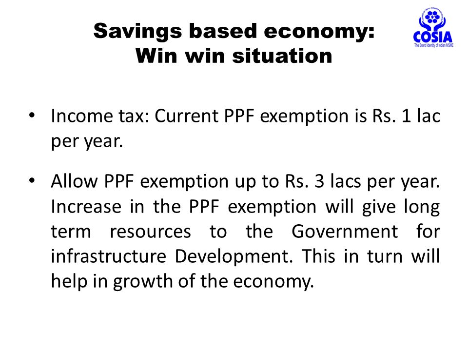 Income tax: Current PPF exemption is Rs. 1 lac per year.