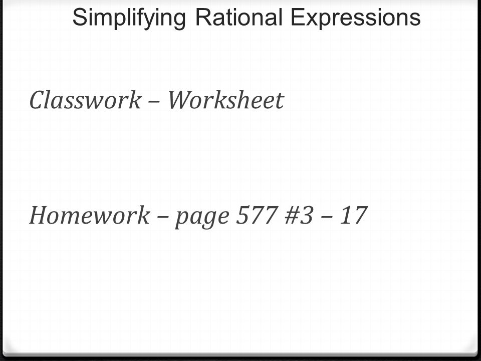 Rational Functions Do Now Factor the following polynomial – Simplifying Rational Expressions Worksheet