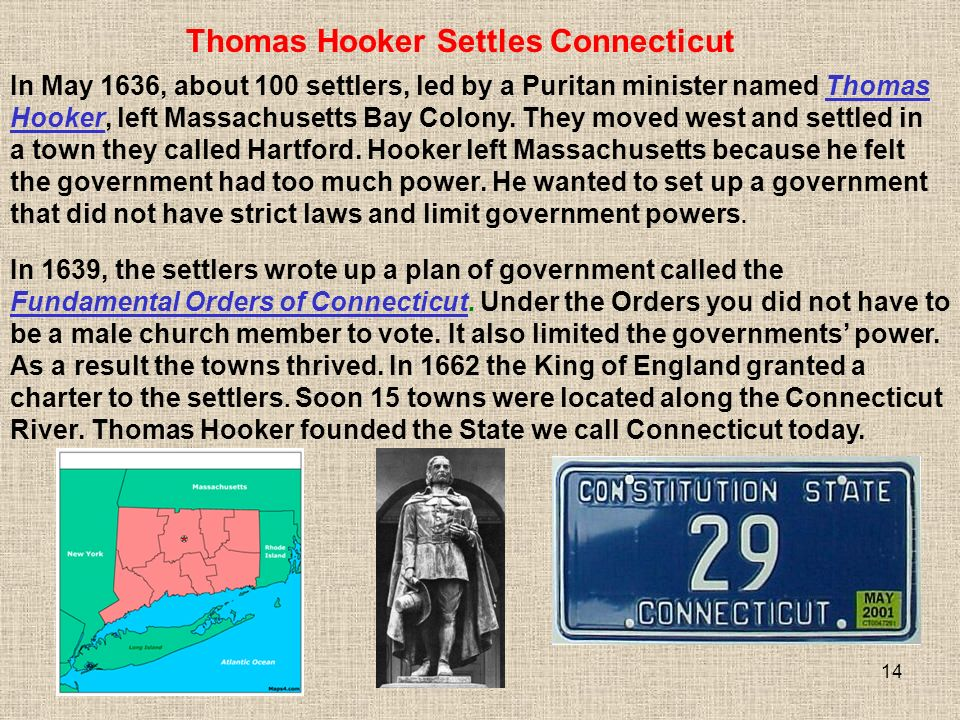 14 In 1639, the settlers wrote up a plan of government called the Fundamental Orders of Connecticut.