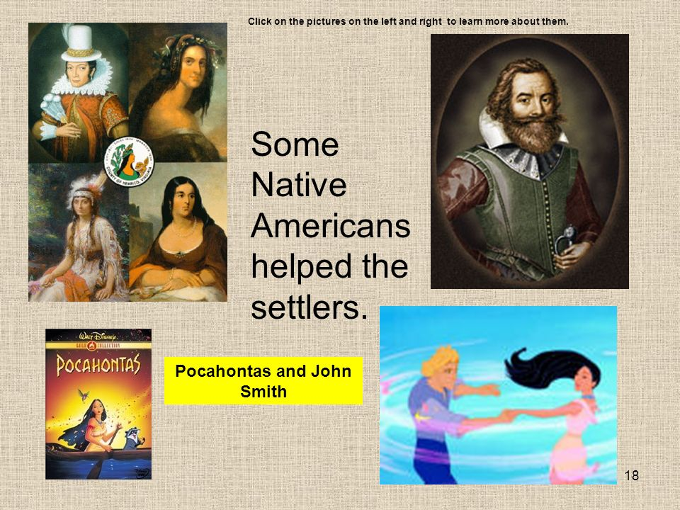 18 Some Native Americans helped the settlers.