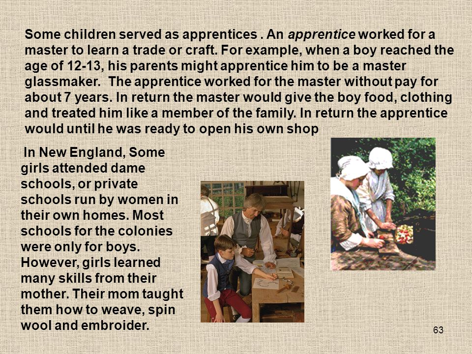 63 Some children served as apprentices.