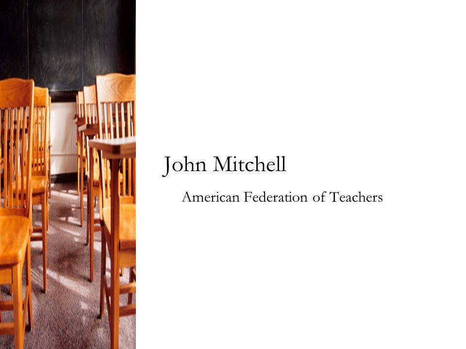 John Mitchell American Federation of Teachers