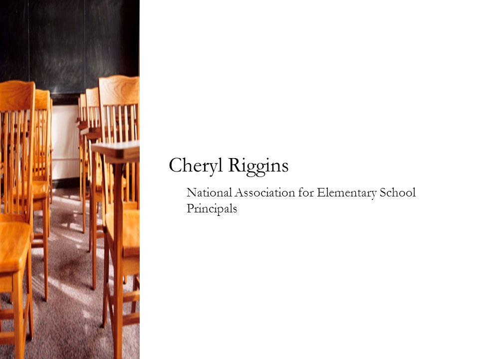 Cheryl Riggins National Association for Elementary School Principals