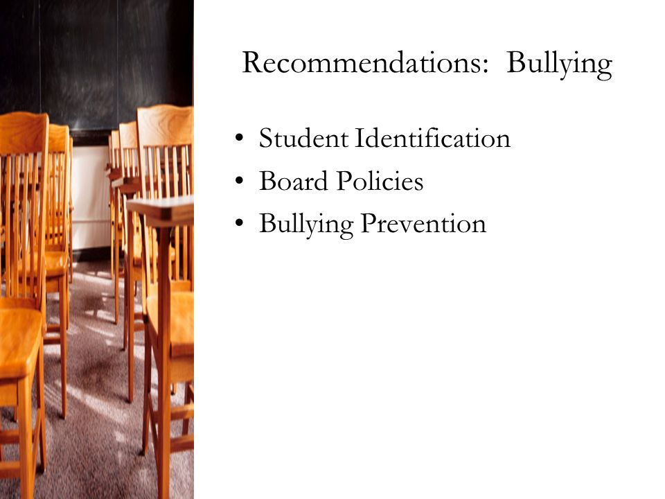 Recommendations: Bullying Student Identification Board Policies Bullying Prevention