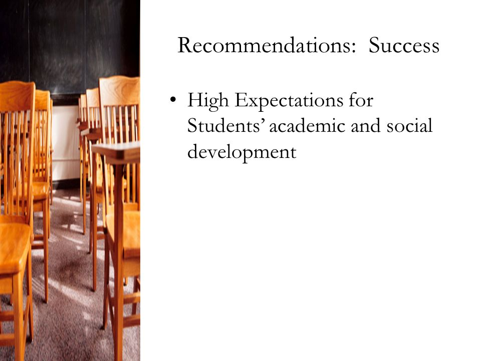 Recommendations: Success High Expectations for Students' academic and social development