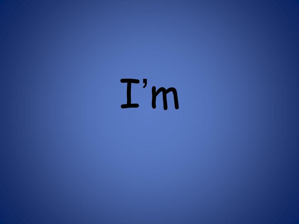 I'mI'm