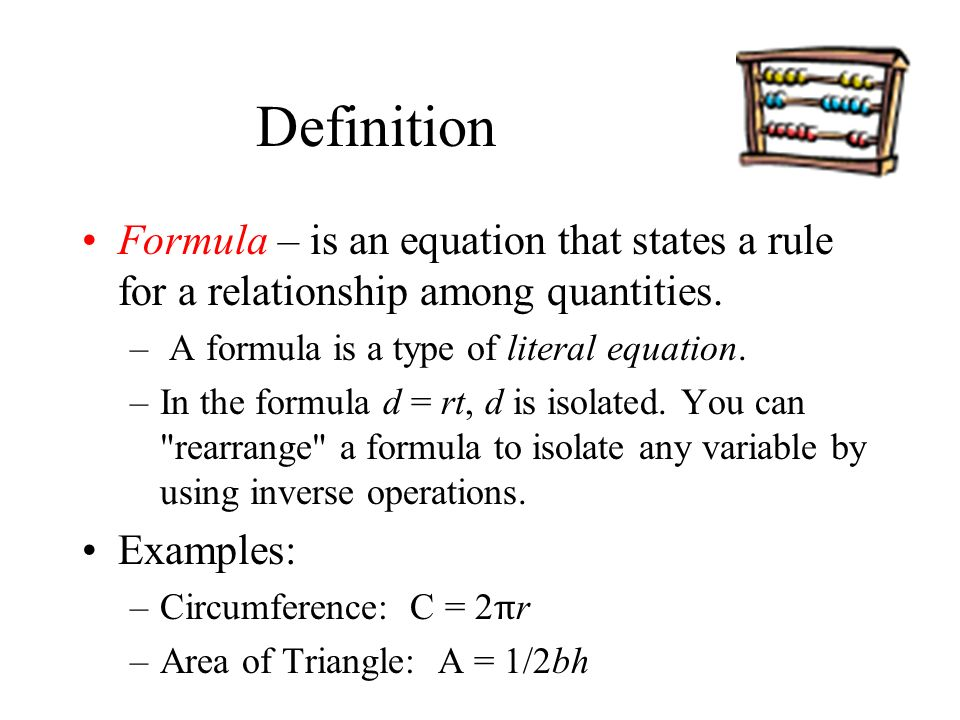 Definition Formula – is an equation that states a rule for a relationship among quantities.