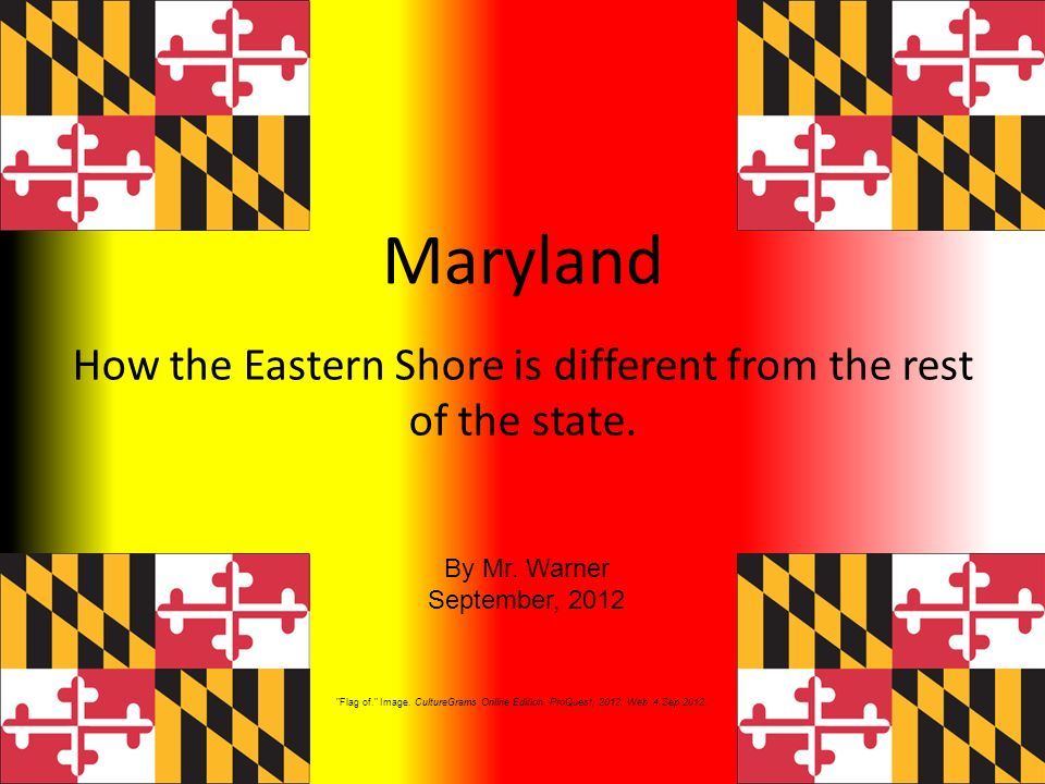 Maryland How the Eastern Shore is different from the rest of the state.