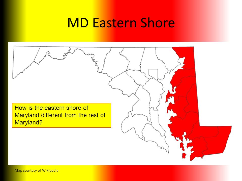 MD Eastern Shore Map courtesy of Wikipedia How is the eastern shore of Maryland different from the rest of Maryland