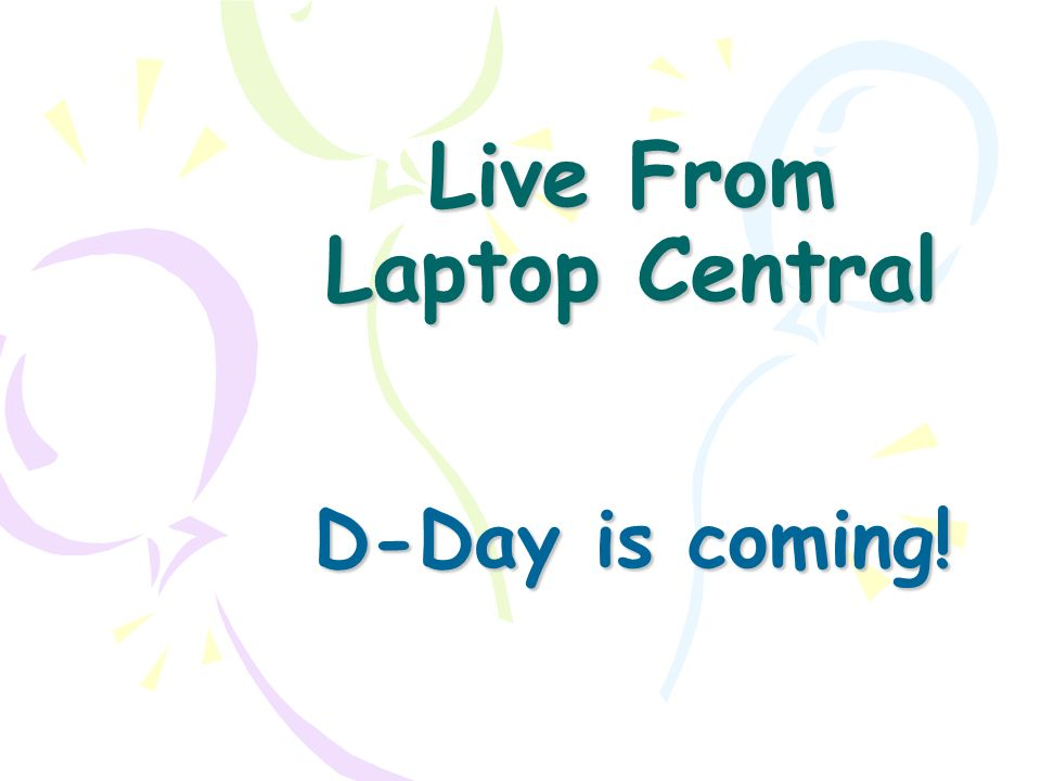 Live from laptop central d day is coming student user agreement 1 live from laptop central d day is coming platinumwayz