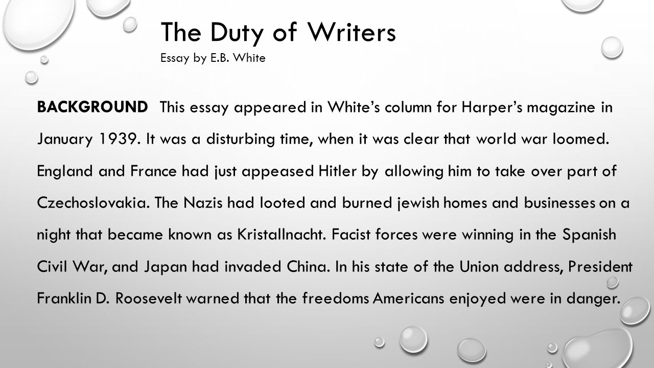 the duty of writers essay by e b white quick facts e b 10 the