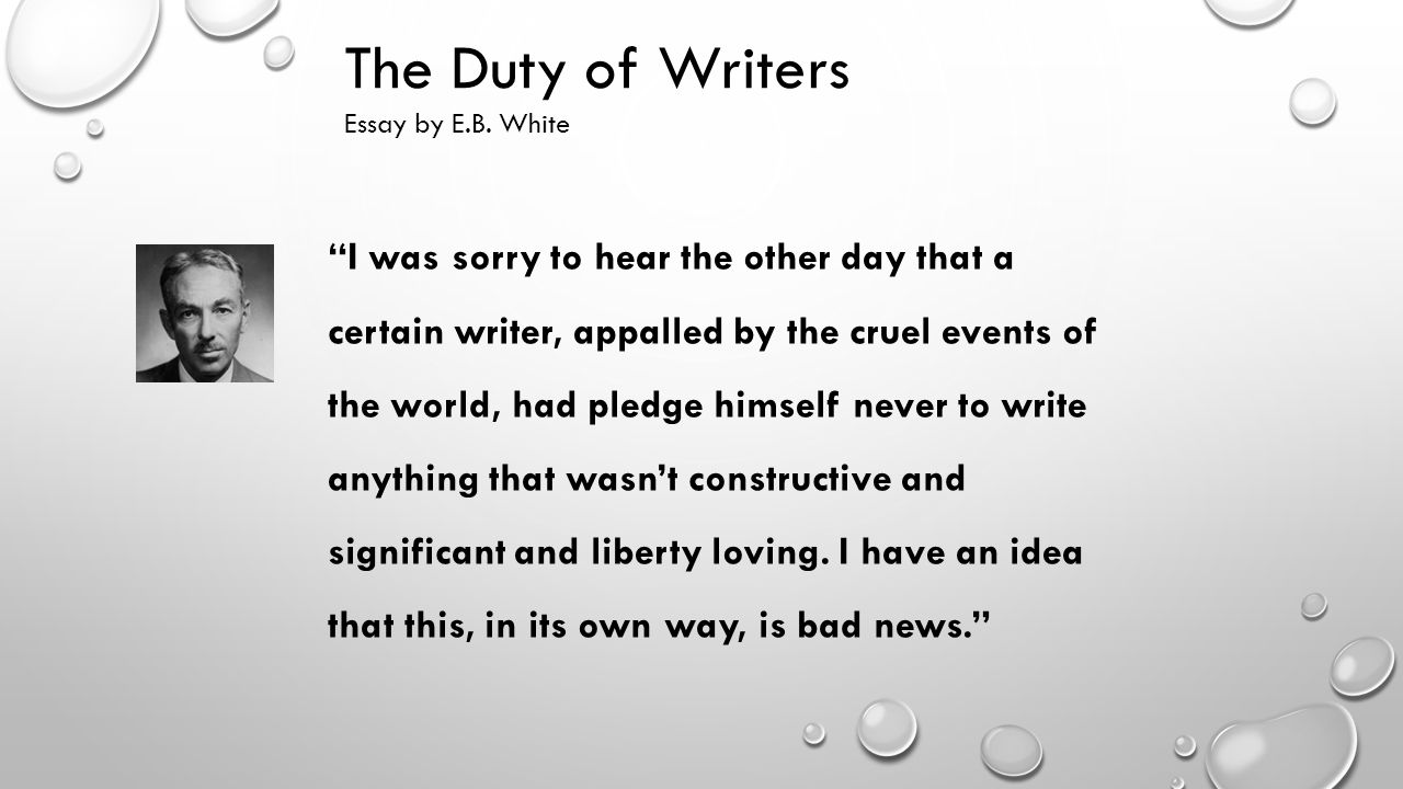 eb white essays analysis E b white literature essays - the door by eb white my the theme of this story is that too much awareness and analysis of life's frustrations can.