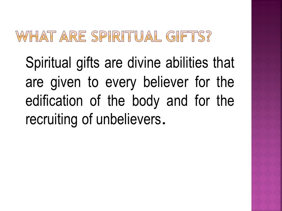 My spiritual gifts spiritual gifts are divine abilities that 2 spiritual gifts are divine abilities that are given to every believer for the edification of the body and for the recruiting of unbelievers negle Gallery