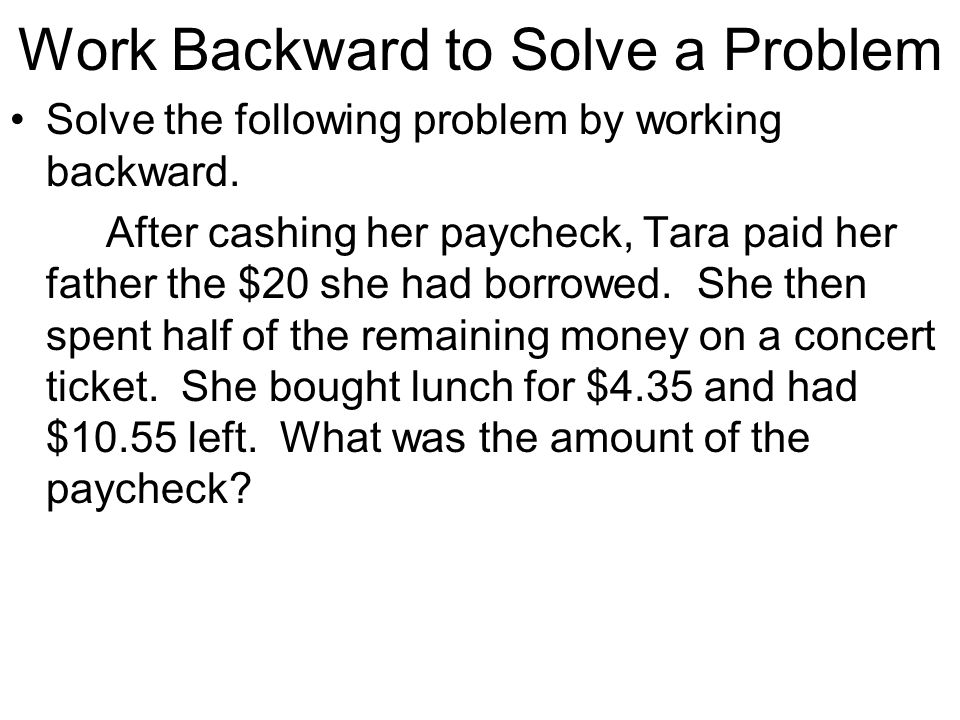 Problem Solving Work Backwards