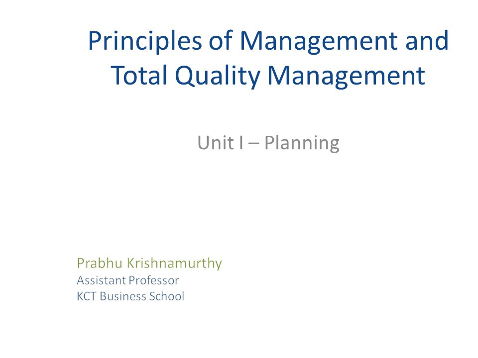 Principles of Management and Total Quality Management Unit I – Planning
