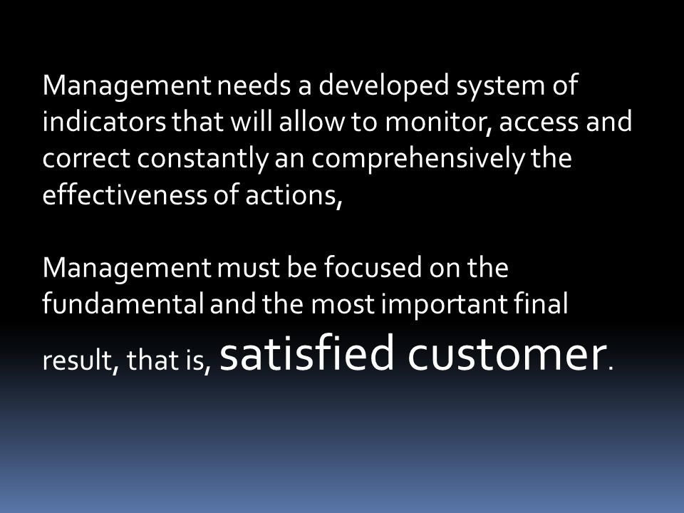 Management needs a developed system of indicators that will allow to monitor, access and correct constantly an comprehensively the effectiveness of ac