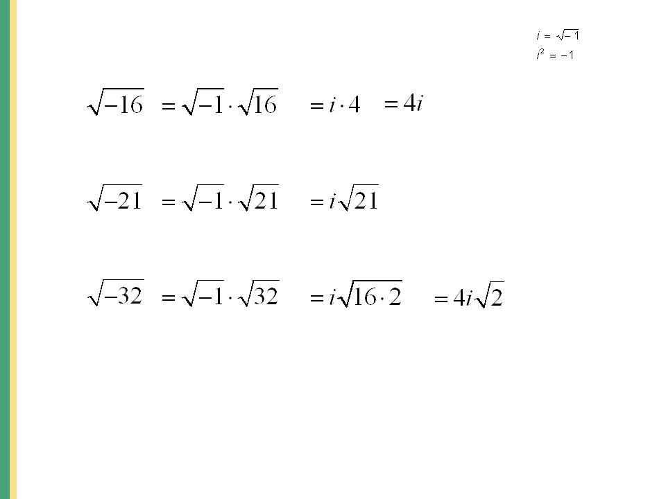 Complex Numbers Write imaginary numbers using i. 2.Perform ...
