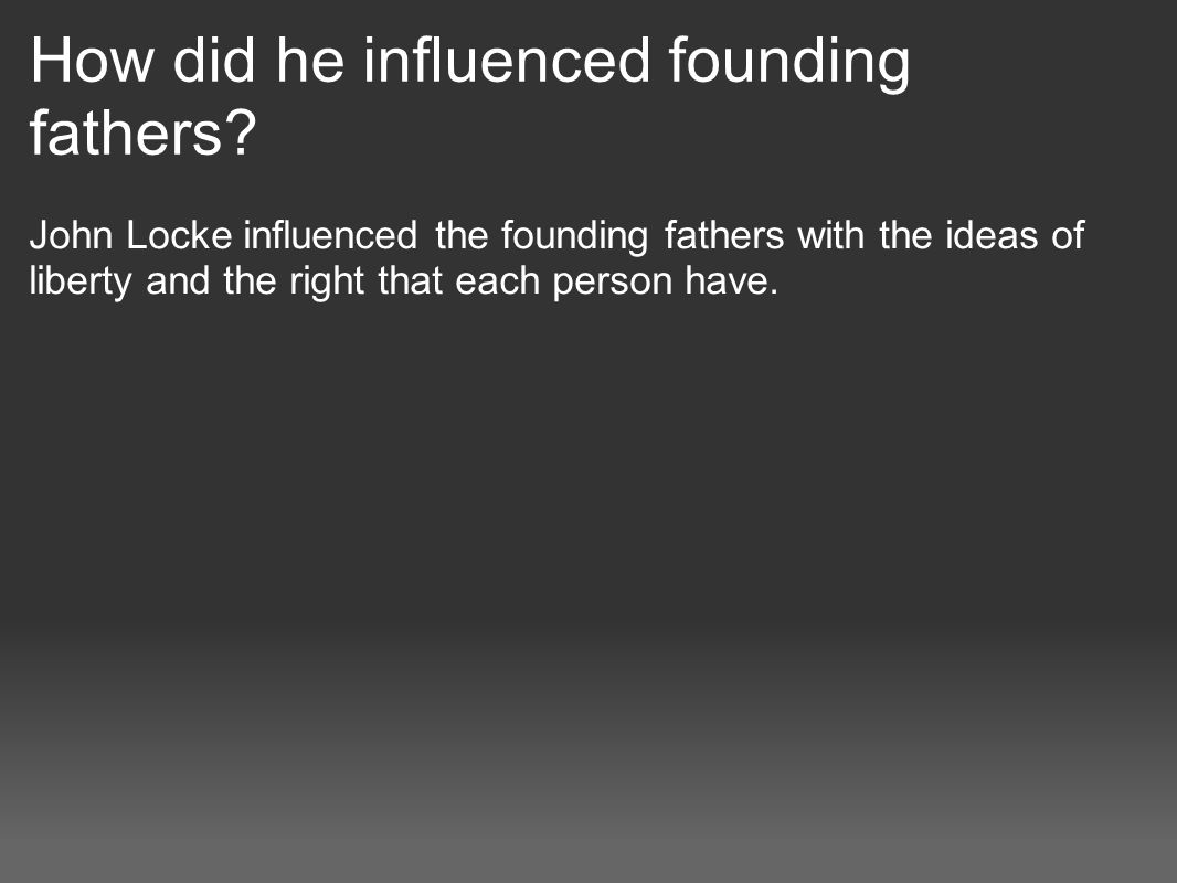 how were the founding fathers influenced by john locke